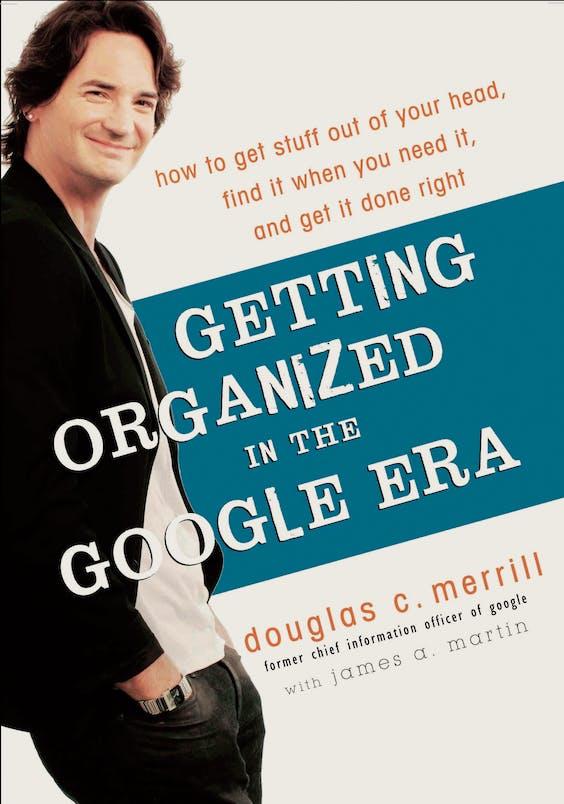 ·Douglas Merrill - How to get organized in the Google era (2011) - Random House