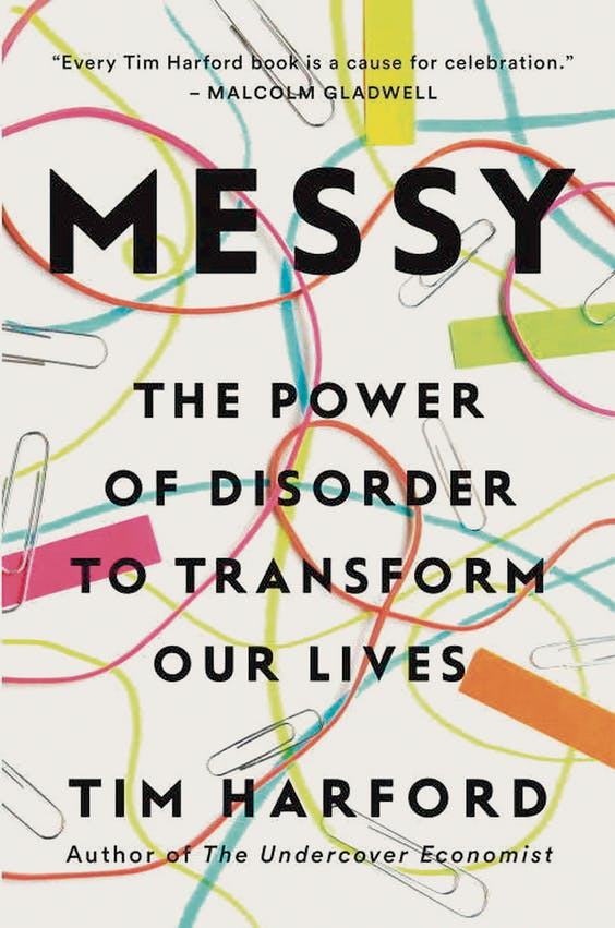 ·Messy: The Power of Disorder to Transform Our Lives, Tim Harford (2016) - Riverhead Books