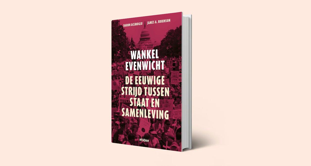 Wankel evenwicht, Daron Acemoğlu en James Robinson, Nieuw Amsterdam, € 39,99.